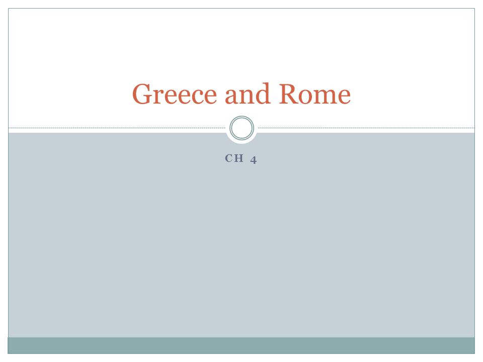 CH 4 Greece and Rome