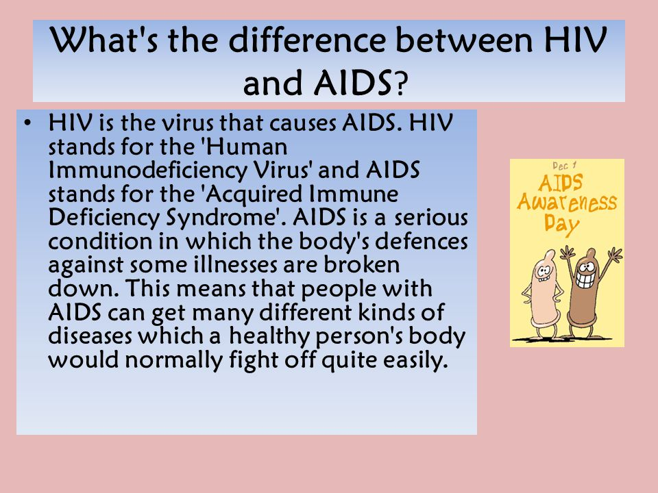 What'-s the difference between HIV and AIDS ? HIV is the virus that ...