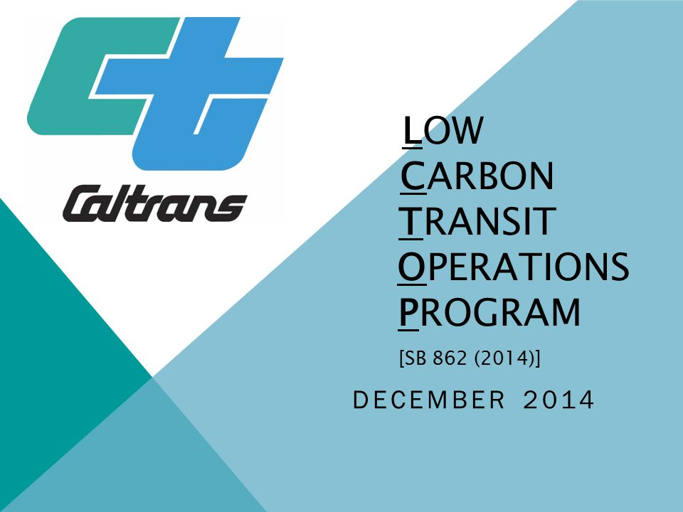 LOW CARBON TRANSIT OPERATIONS PROGRAM [SB 862 (2014)] DECEMBER 2014