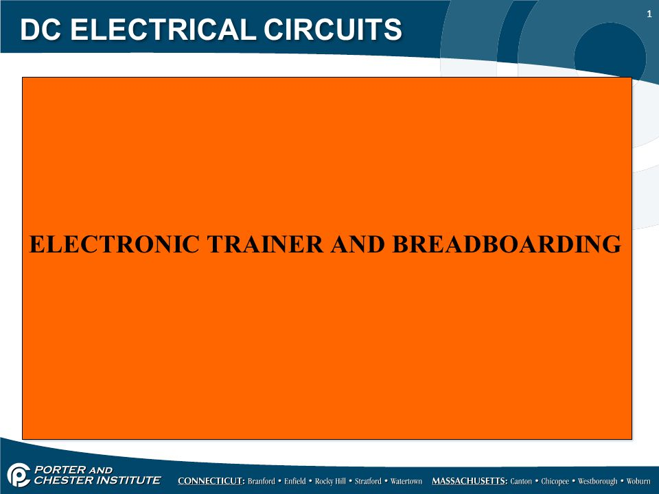 1 DC ELECTRICAL CIRCUITS ELECTRONIC TRAINER AND BREADBOARDING