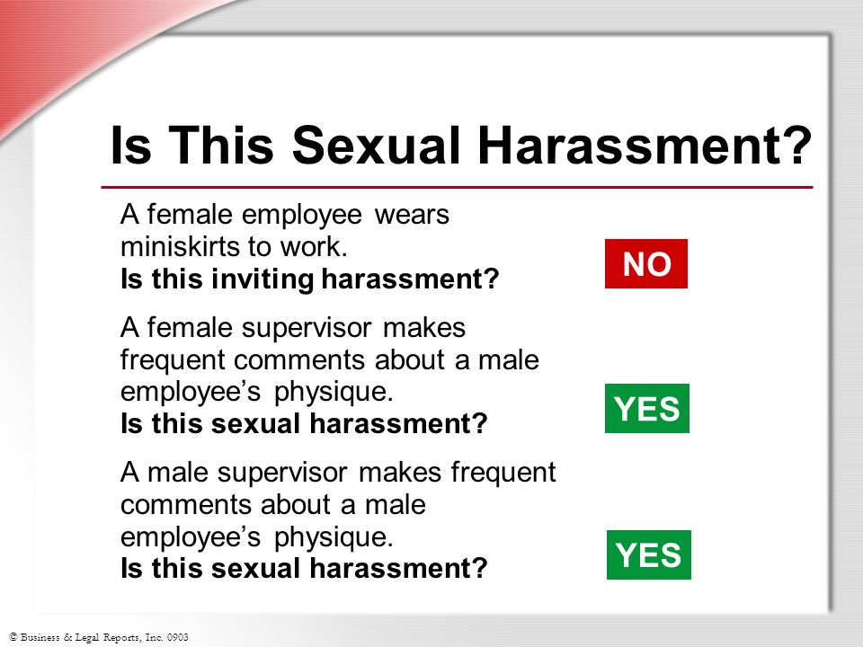 © Business & Legal Reports, Inc Is This Sexual Harassment.