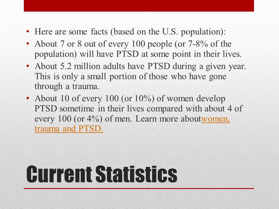 Current Statistics Here are some facts (based on the U.S.