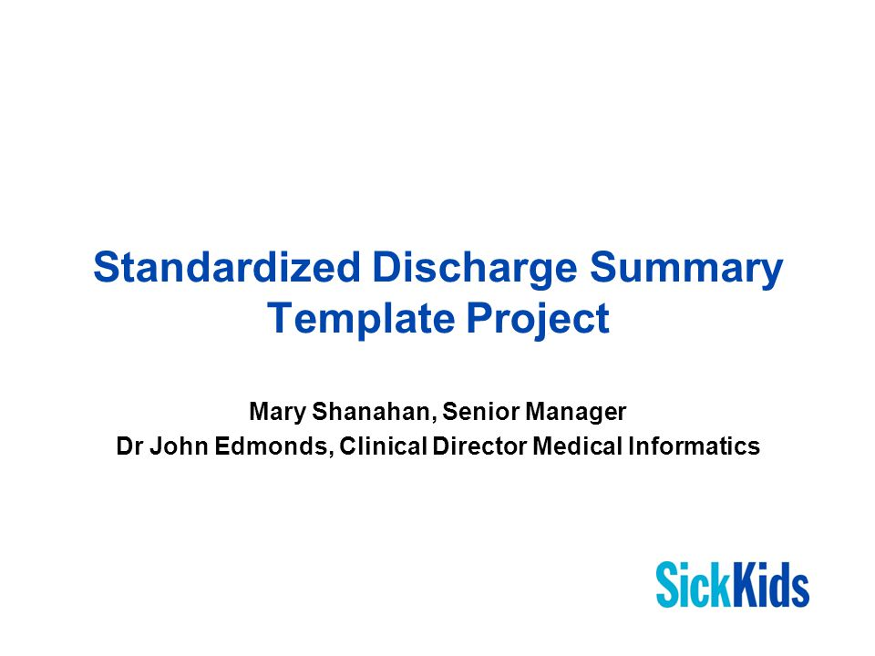 Standardized Discharge Summary Template Project Mary Shanahan