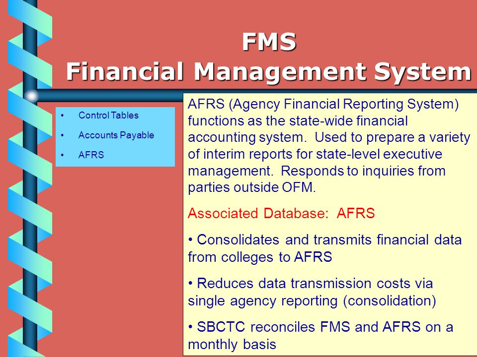 Control Tables Accounts Payable AFRS AFRS (Agency Financial Reporting System) functions as the state-wide financial accounting system.