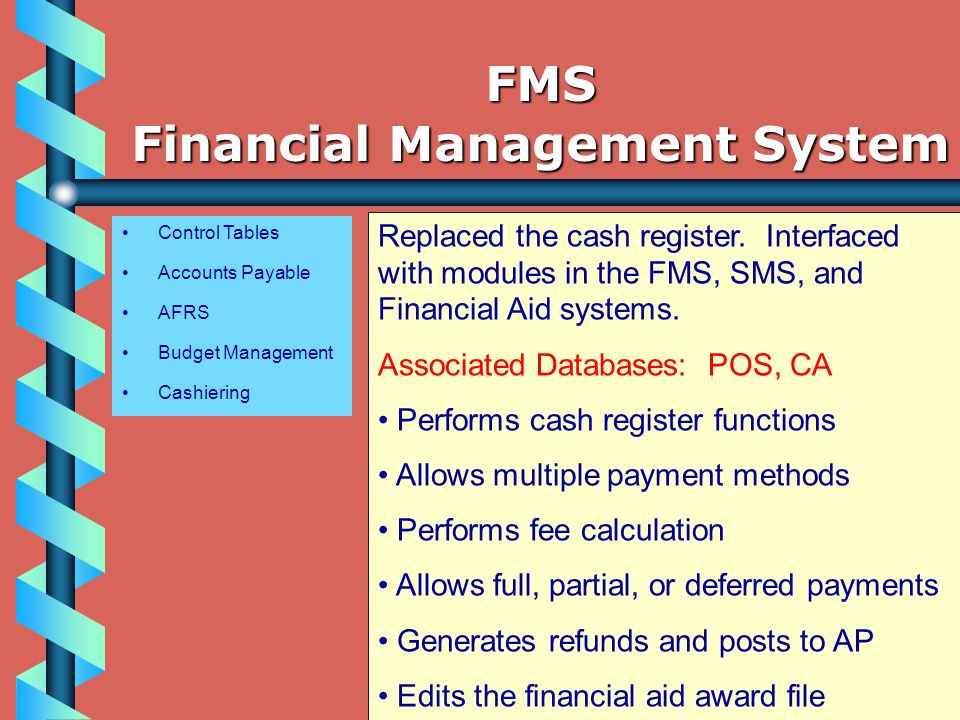 Control Tables Accounts Payable AFRS Budget Management Cashiering Replaced the cash register.