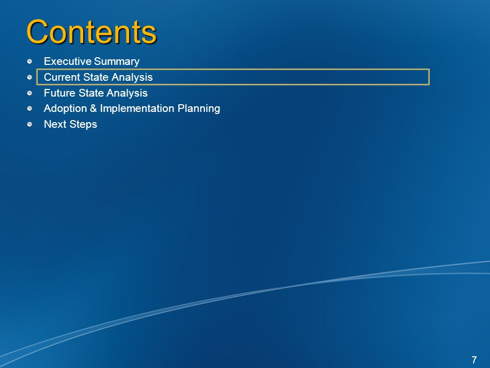 Contents Current State Analysis Future State Analysis Adoption & Implementation Planning Next Steps 7