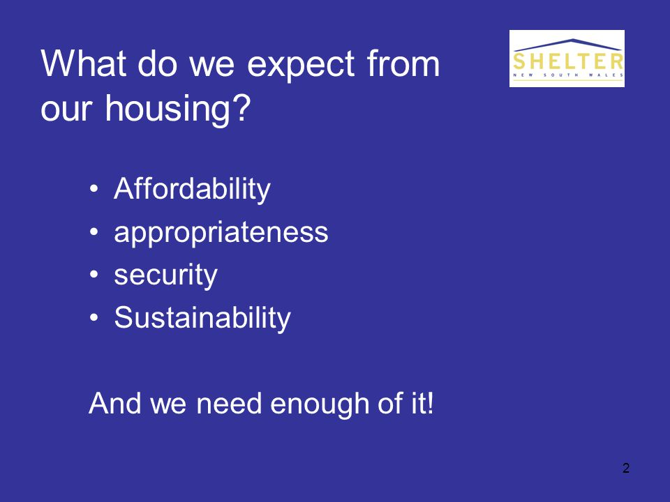 2 What do we expect from our housing.