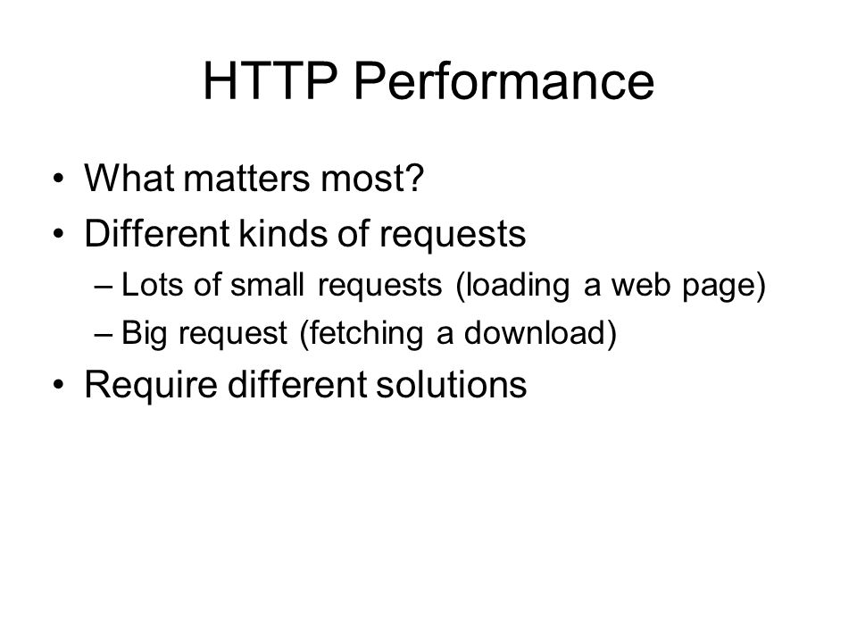 HTTP Performance What matters most.