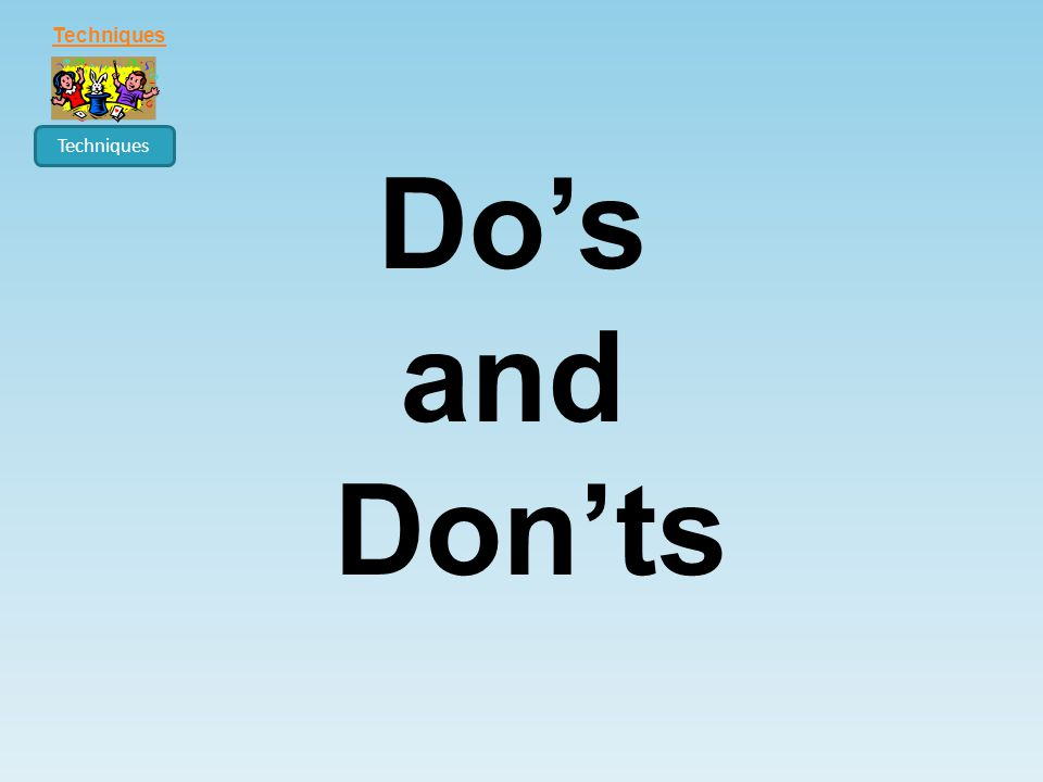 Do's and Don'ts Techniques
