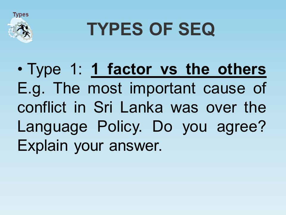 Type 1: 1 factor vs the others E.g.