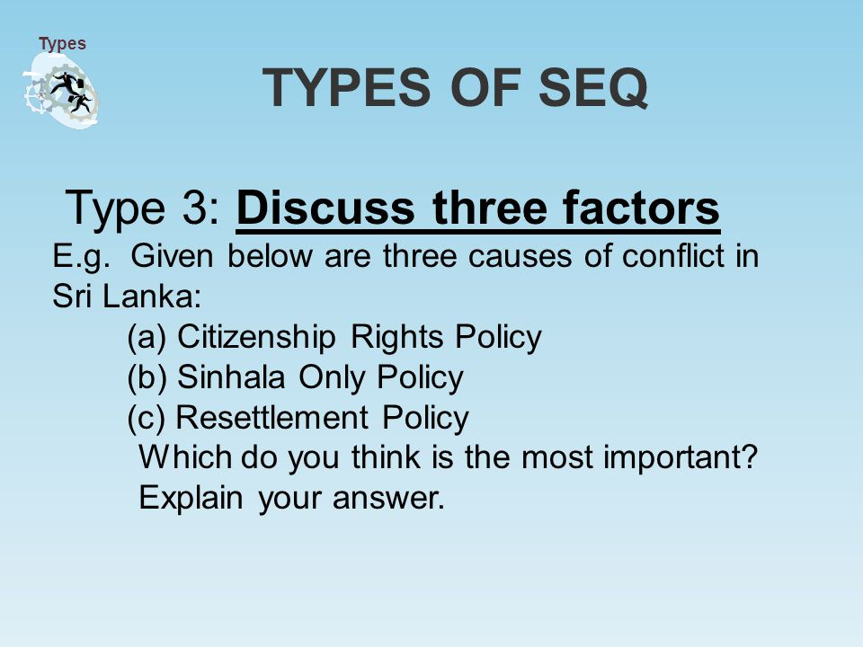Type 3: Discuss three factors E.g.