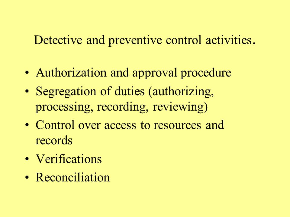 Detective and preventive control activities.