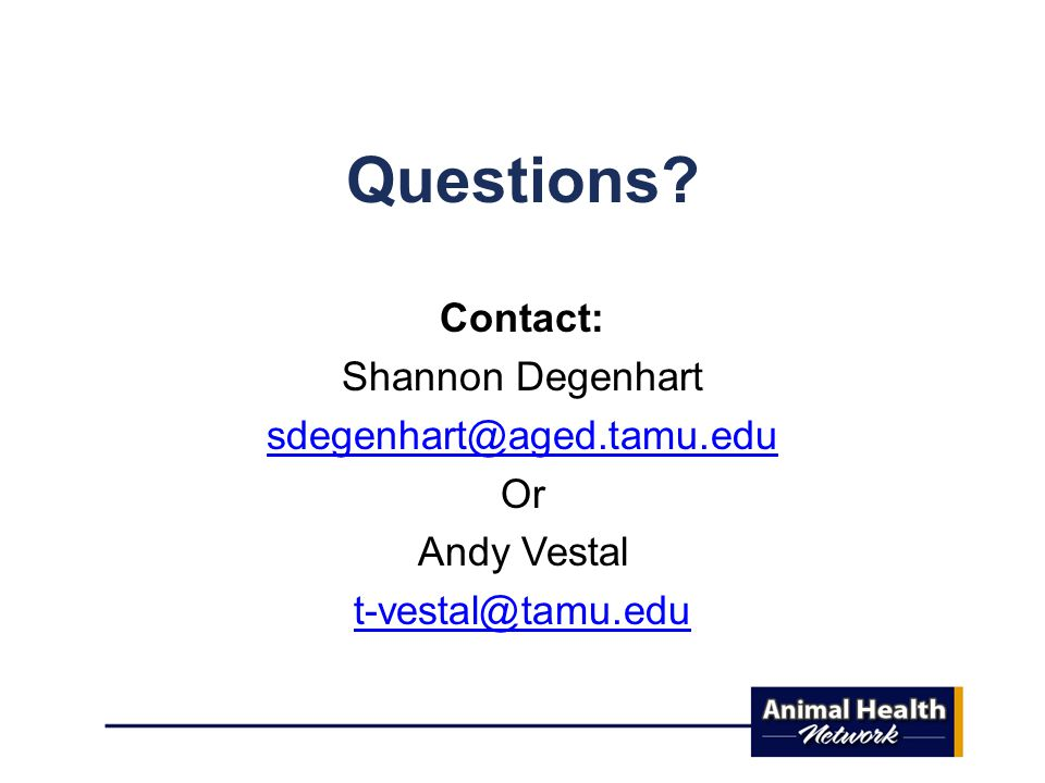 Questions Contact: Shannon Degenhart Or Andy Vestal