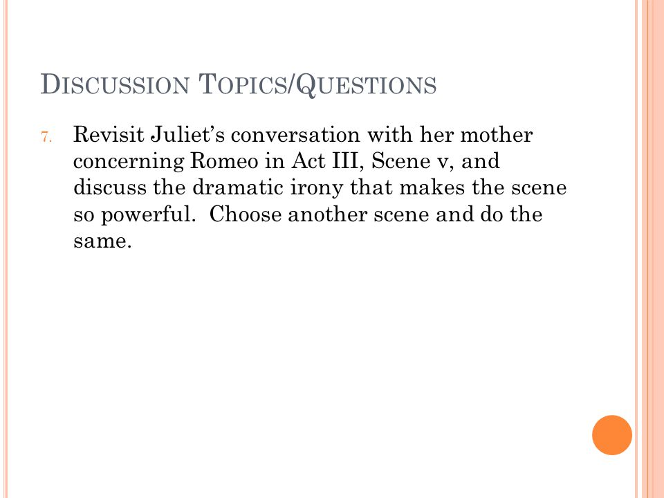 Dramatic Irony in Romeo and Juliet Act 1 scene 5 for coursework please thank you?