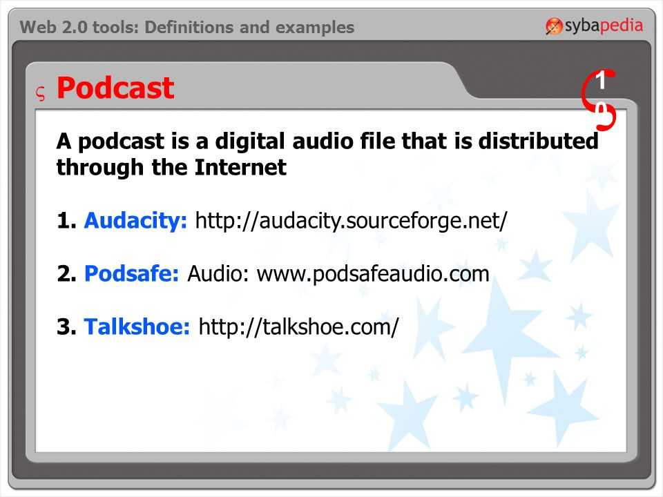 Podcast A podcast is a digital audio file that is distributed through the Internet 1.
