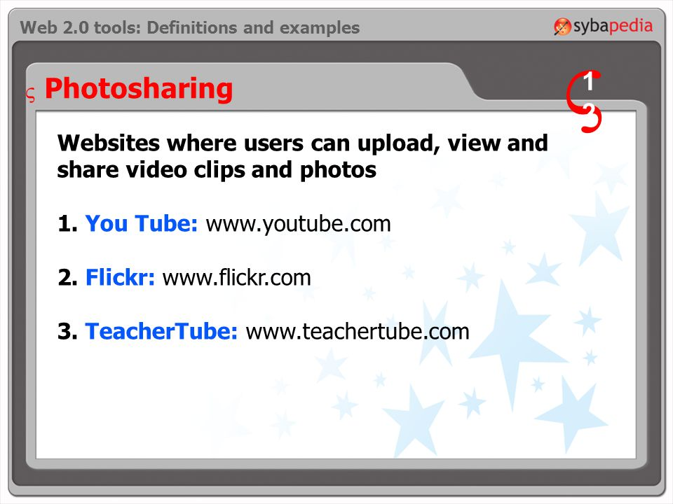 Websites where users can upload, view and share video clips and photos 1.