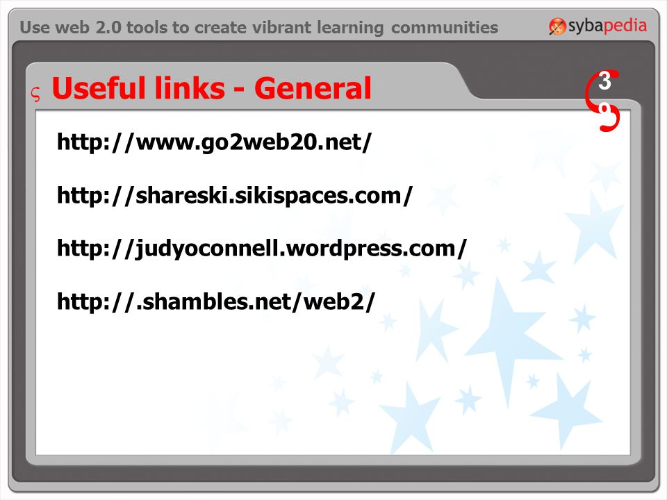 Use web 2.0 tools to create vibrant learning communities Useful links - General V 3939 V