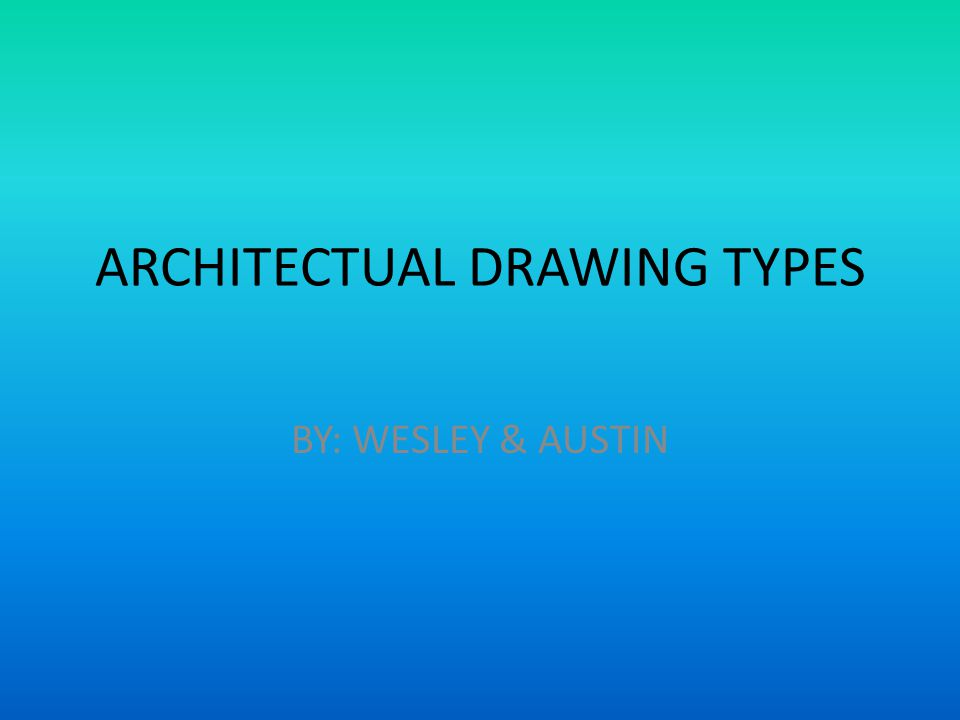 1 ARCHITECTUAL DRAWING TYPES BY  WESLEY   AUSTIN. ARCHITECTUAL DRAWING TYPES BY  WESLEY   AUSTIN  BATH ARRANGEMENTS