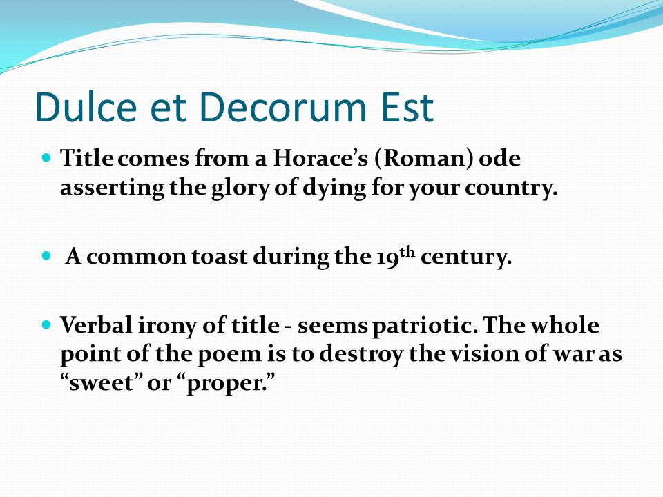 an analysis of the purpose of the poem dulce et decorum est