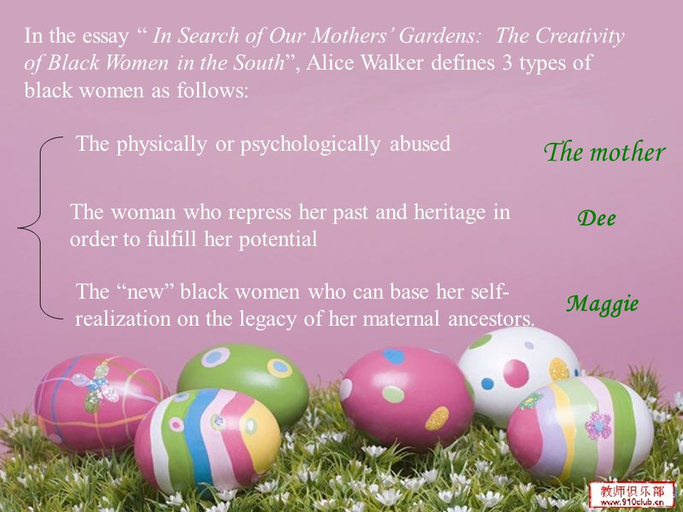 "in search of our mothers garden types of black women in the south  3 in the essay "" in search of our mothers gardens"