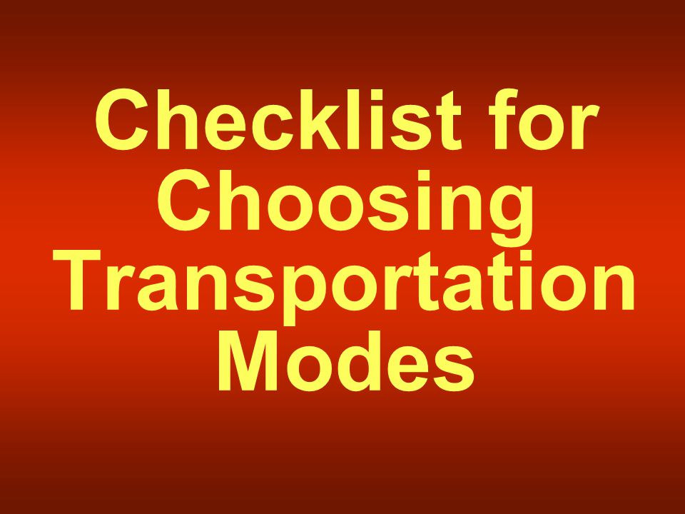 Checklist for Choosing Transportation Modes