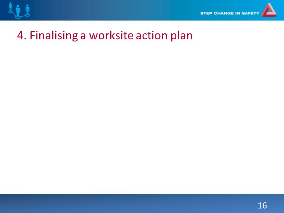 4. Finalising a worksite action plan 16