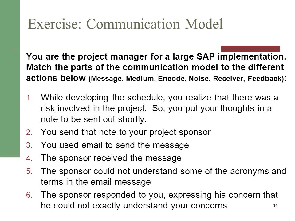 Exercise: Communication Model 14 You are the project manager for a large SAP implementation.
