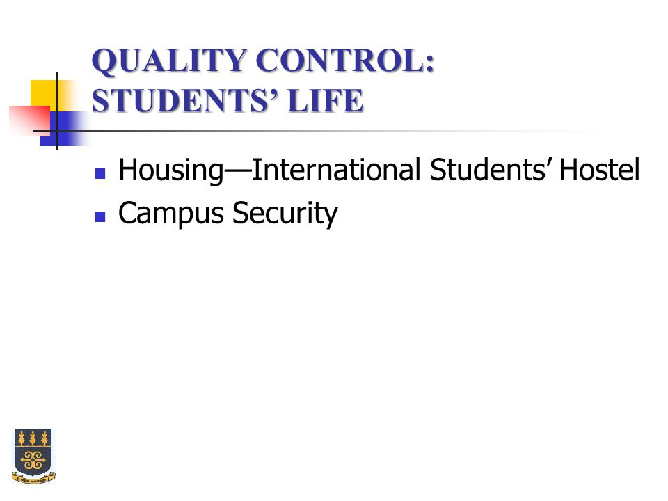 QUALITY CONTROL: STUDENTS' LIFE Housing—International Students' Hostel Campus Security