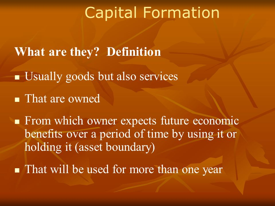 Capital Formation What are they.