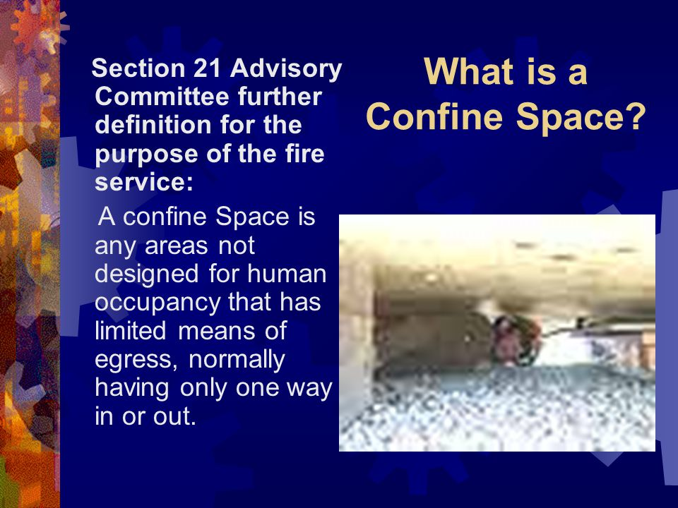 What is a Confine Space.