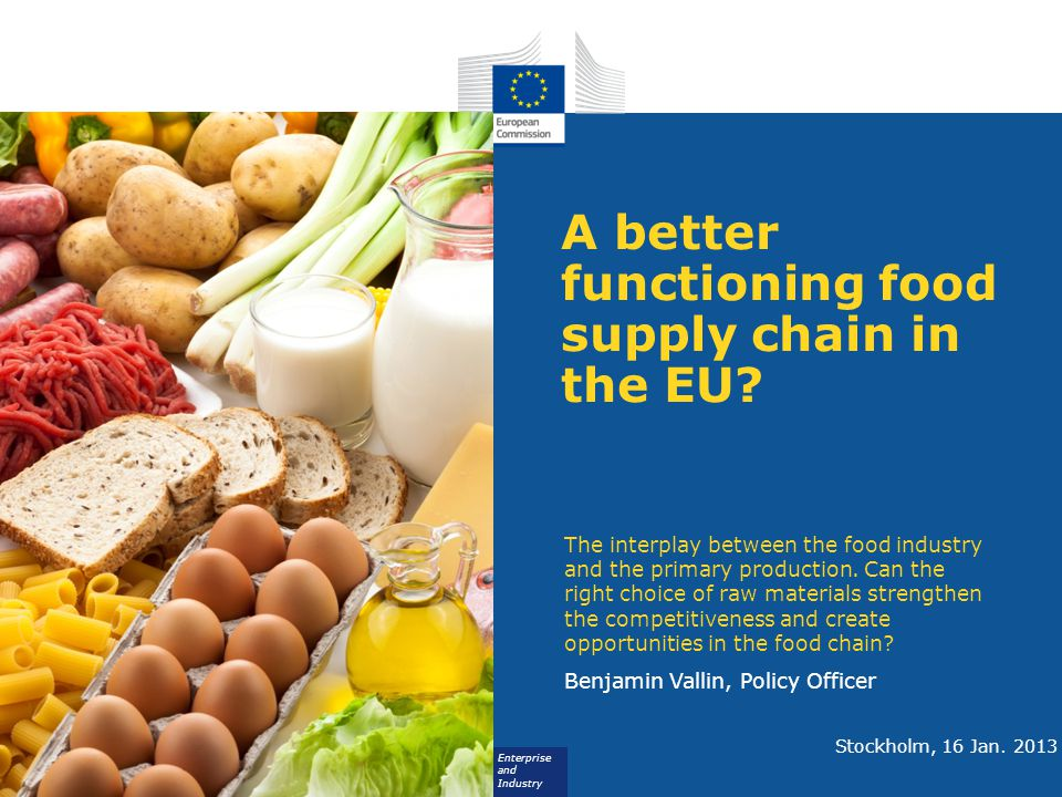 Enterprise and Industry A better functioning food supply chain in the EU.