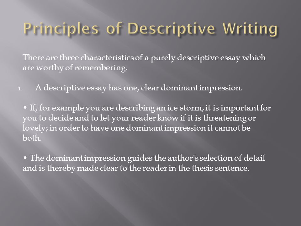 ap lang and comp students often ask but how do i write a purely  there are three characteristics of a purely descriptive essay which are worthy of remembering