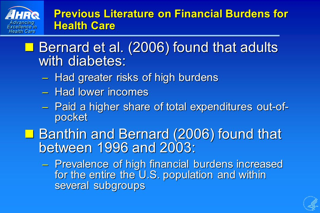 Advancing Excellence in Health Care Previous Literature on Financial Burdens for Health Care Bernard et al.