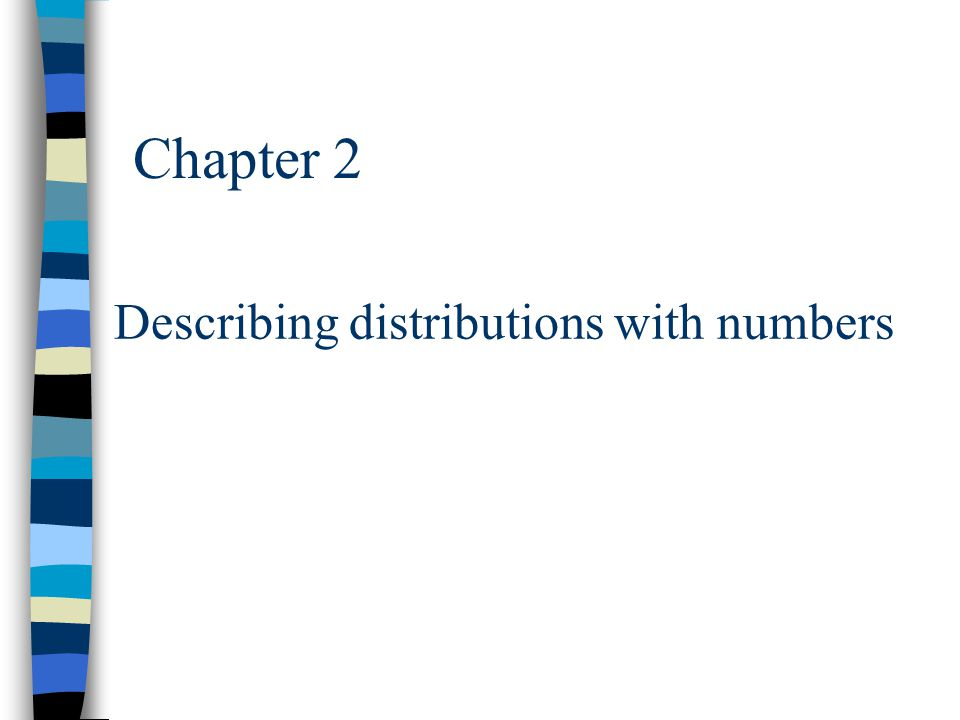 Chapter 2 Describing distributions with numbers