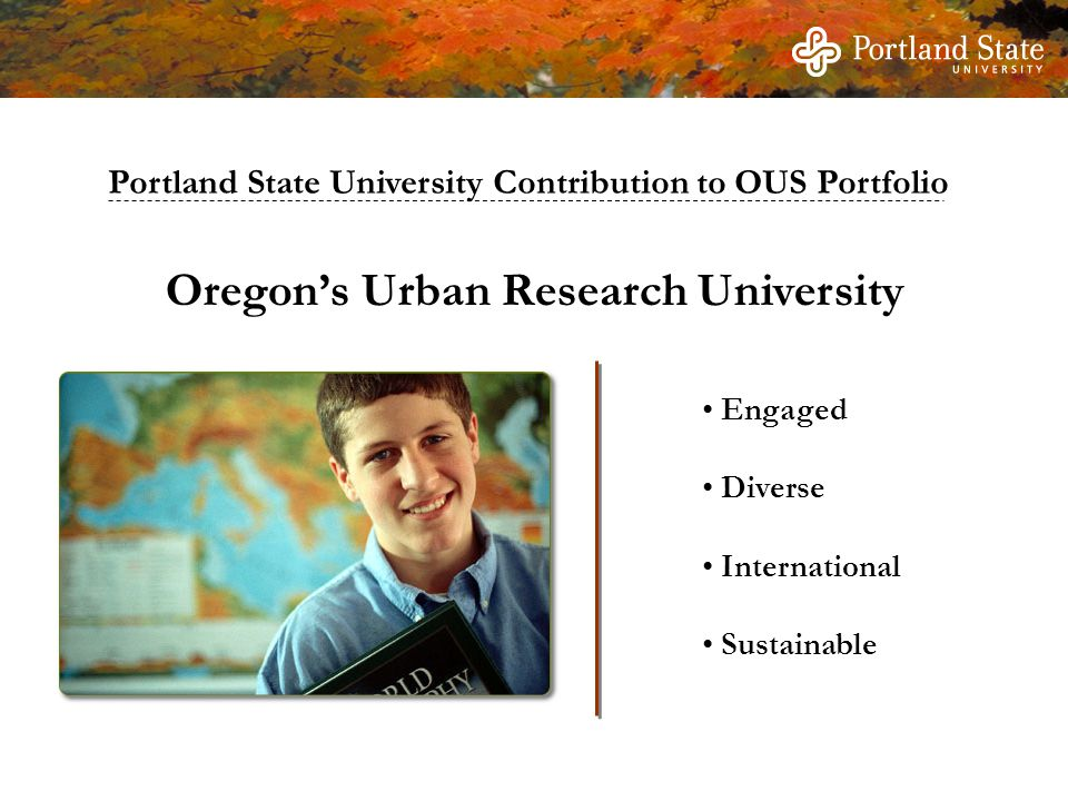 Oregon's Urban Research University Engaged Diverse International Sustainable