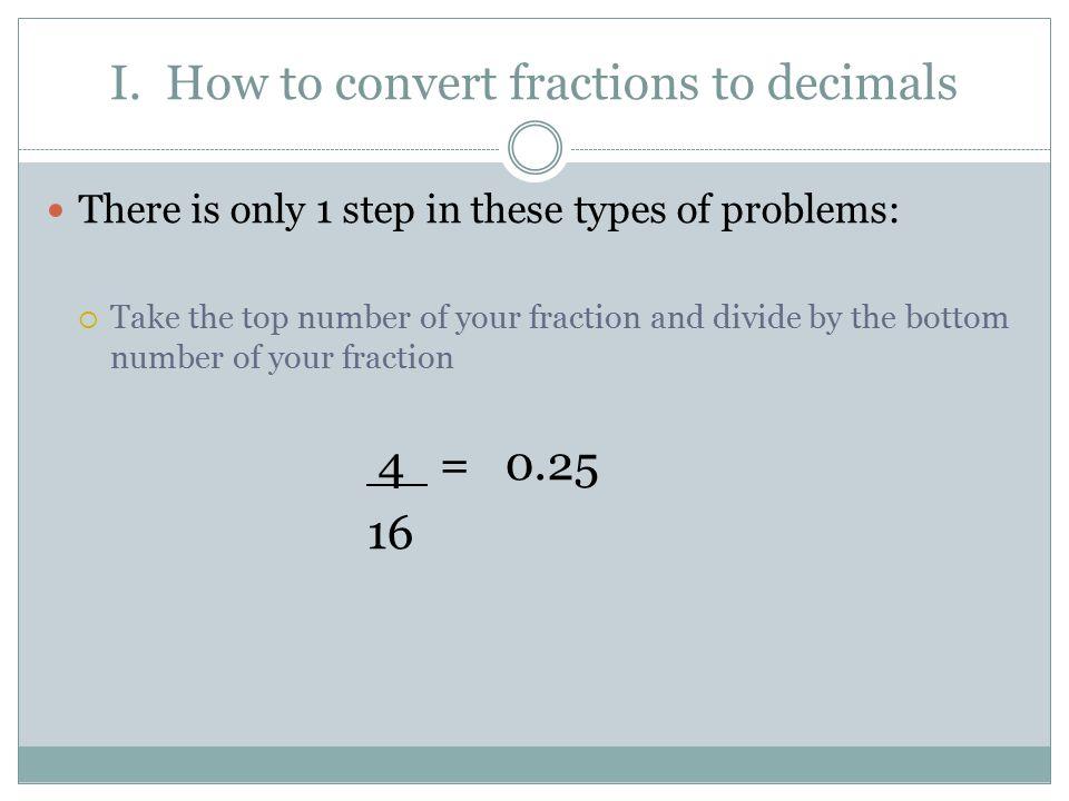 Fractions, Decimals, & Percents. I. How to convert fractions to ...