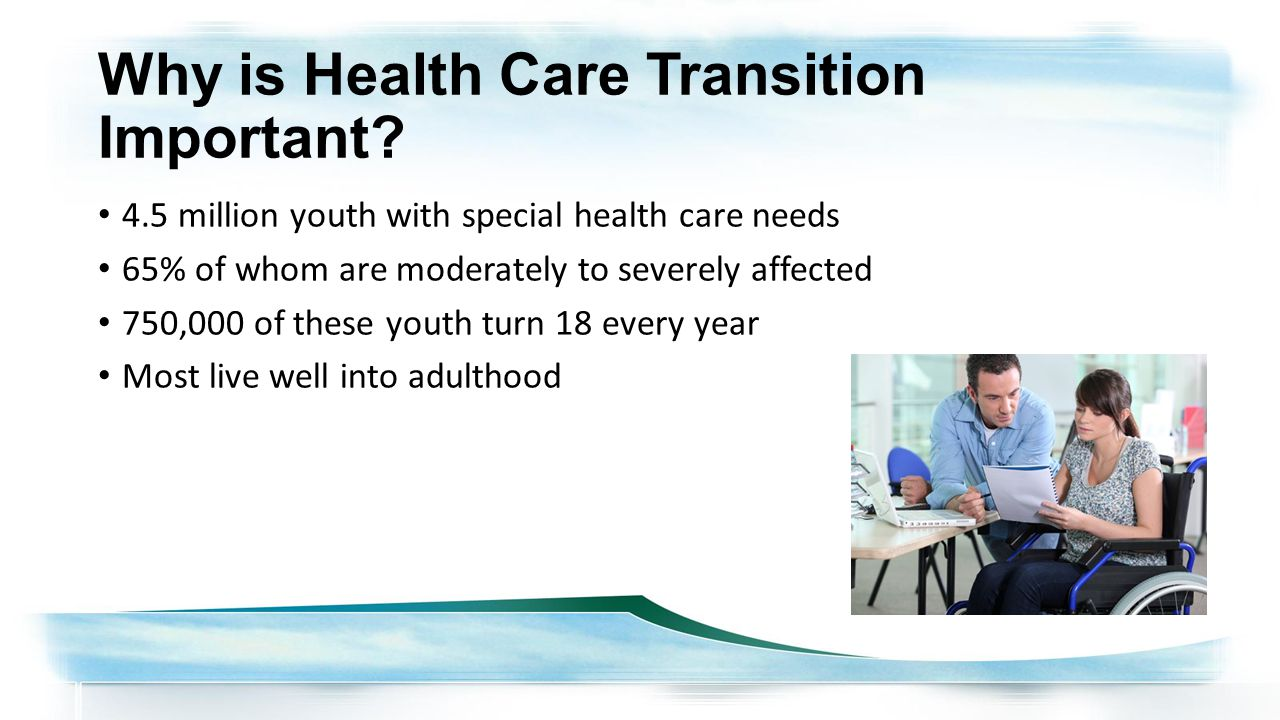 Why is Health Care Transition Important.