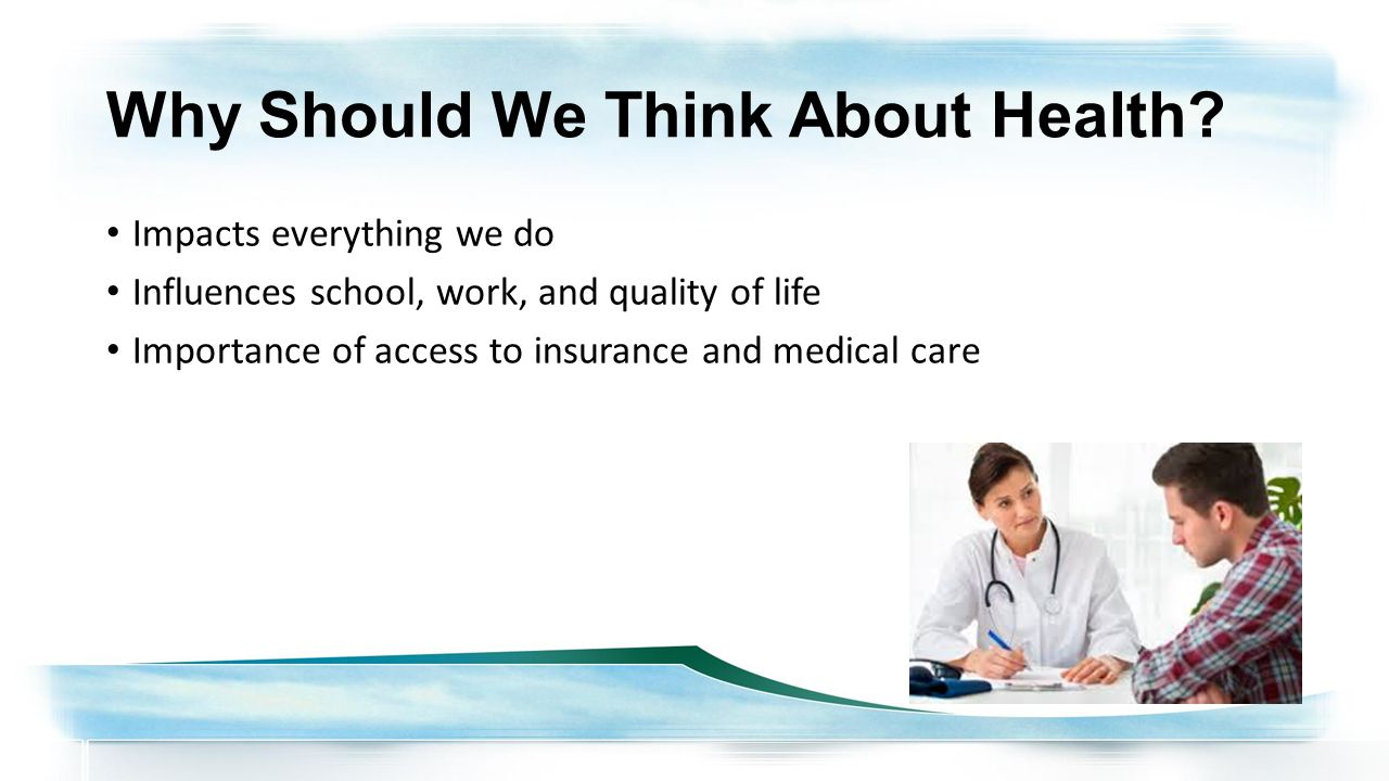 Why Should We Think About Health.