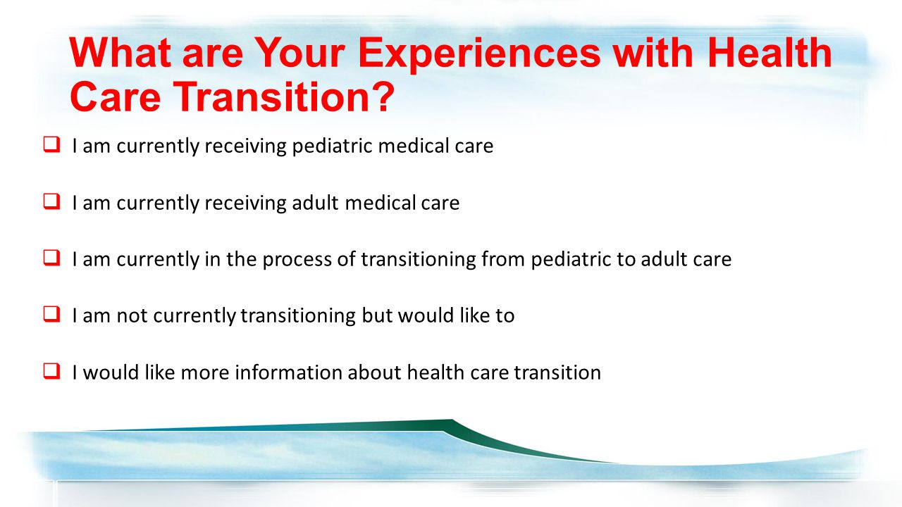 What are Your Experiences with Health Care Transition.
