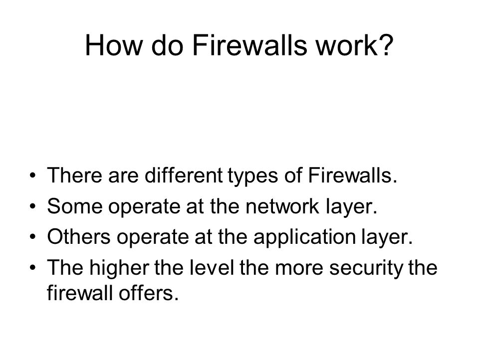 How do Firewalls work. There are different types of Firewalls.