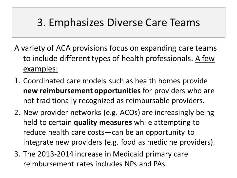 A variety of ACA provisions focus on expanding care teams to include different types of health professionals.