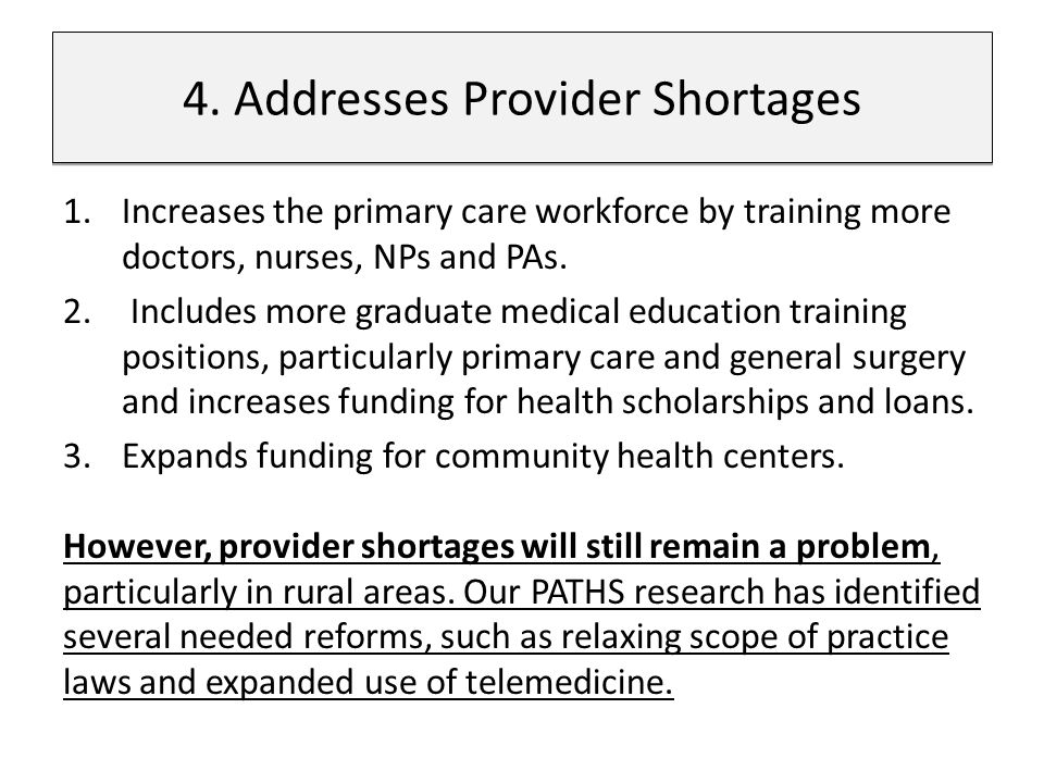 1.Increases the primary care workforce by training more doctors, nurses, NPs and PAs.