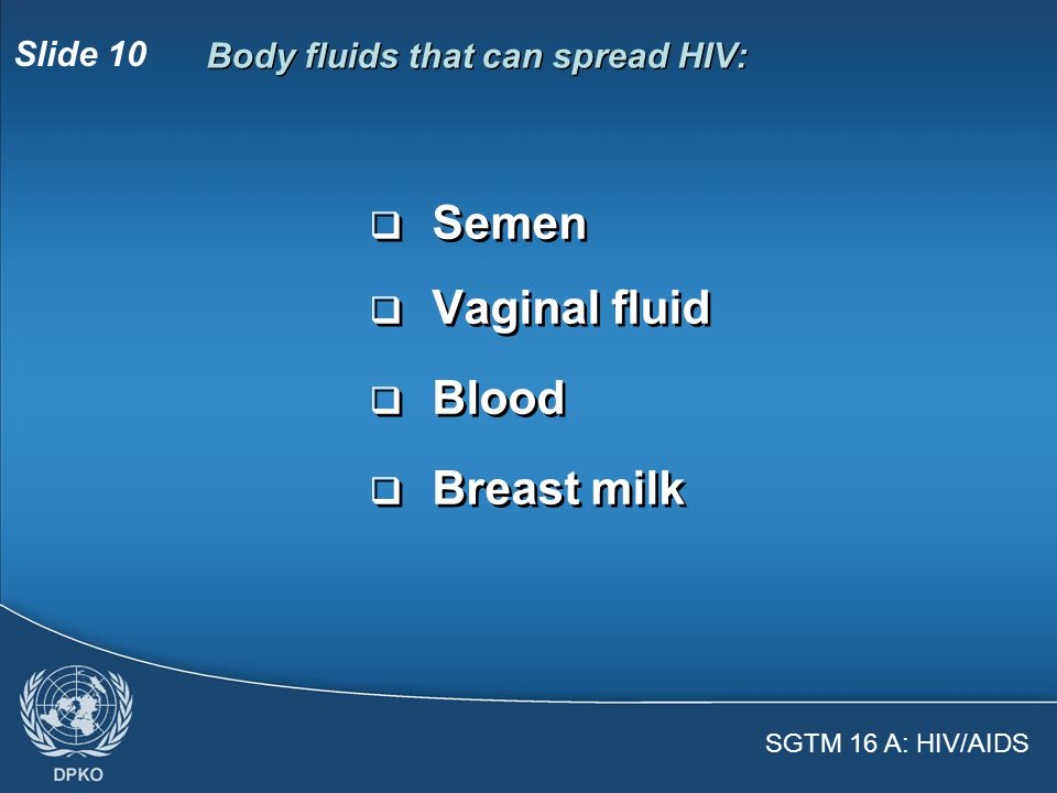 SGTM 16 A: HIV/AIDS Slide 9  You can avoid getting HIV by washing before and after having sex  A person can be infected with HIV for 10 years or more, yet show no symptoms  A person can die from AIDS within a few years of being infected with HIV  You can avoid getting HIV by washing before and after having sex  A person can be infected with HIV for 10 years or more, yet show no symptoms  A person can die from AIDS within a few years of being infected with HIV True or False