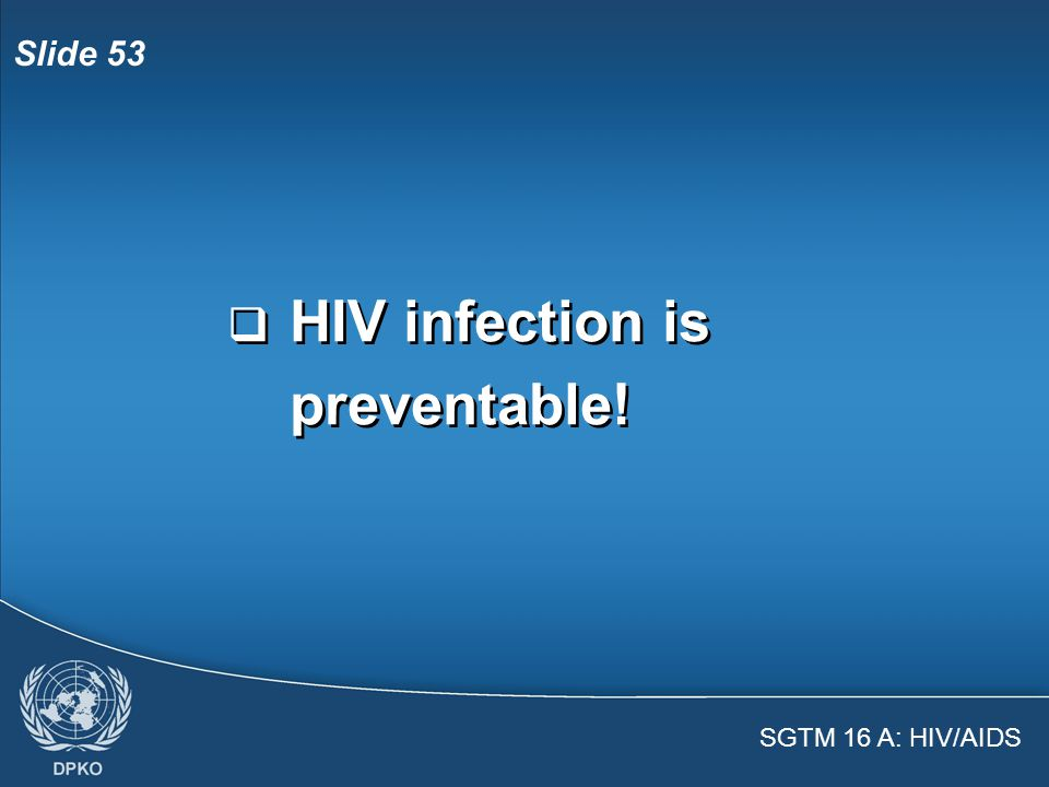 SGTM 16 A: HIV/AIDS Slide 52  HIV/AIDS is found everywhere!