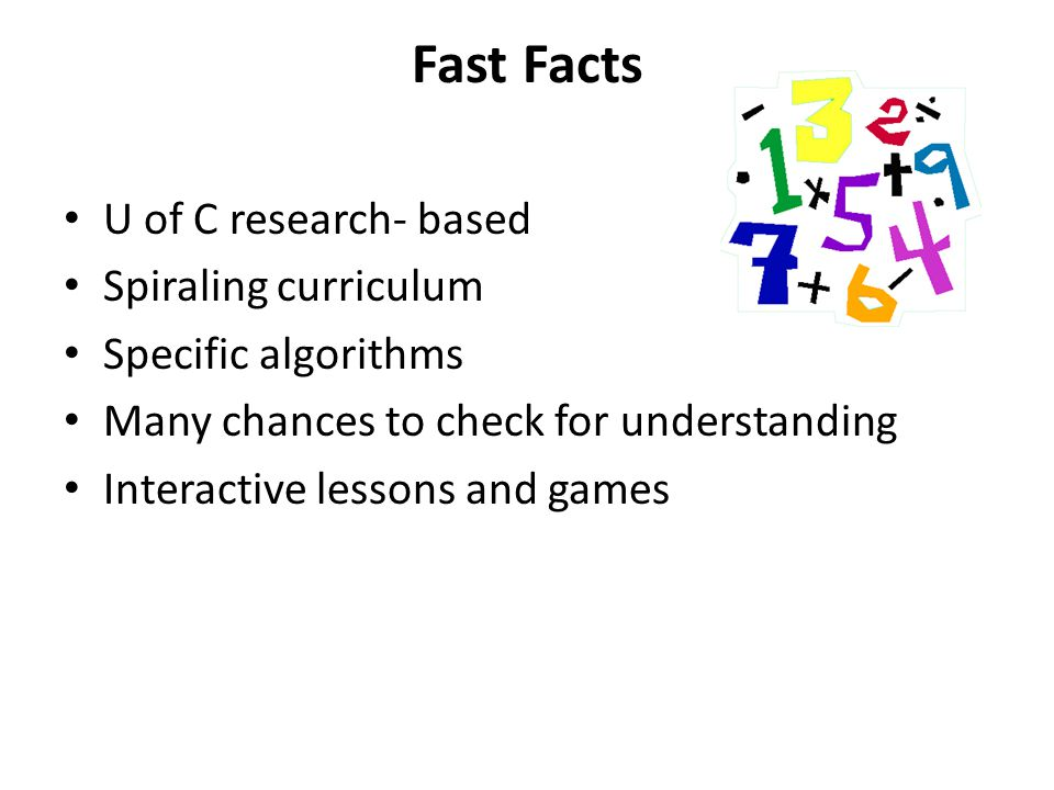 Everyday Math Night 3 rd Grade. Fast Facts U of C research- based ...