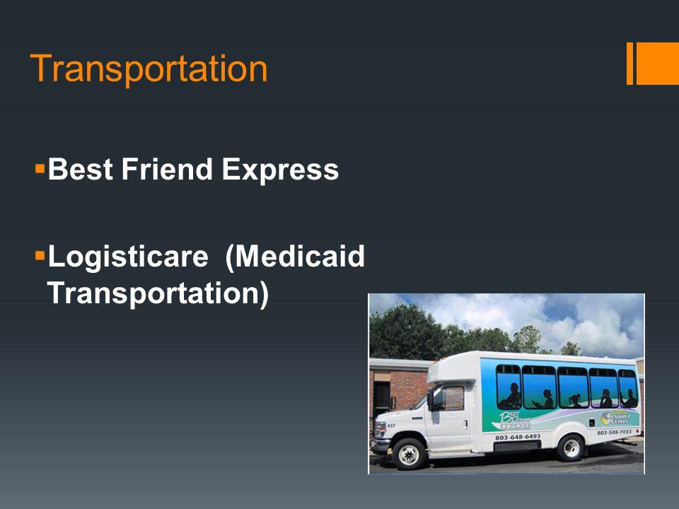 Transportation  Best Friend Express  Logisticare (Medicaid Transportation)