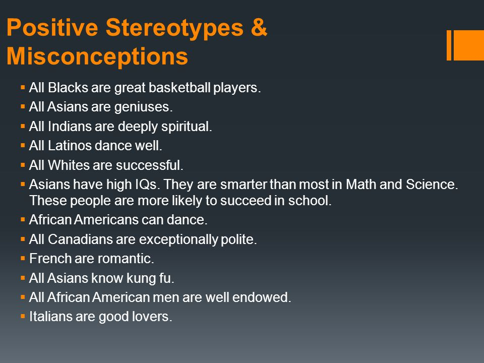 Positive Stereotypes & Misconceptions  All Blacks are great basketball players.