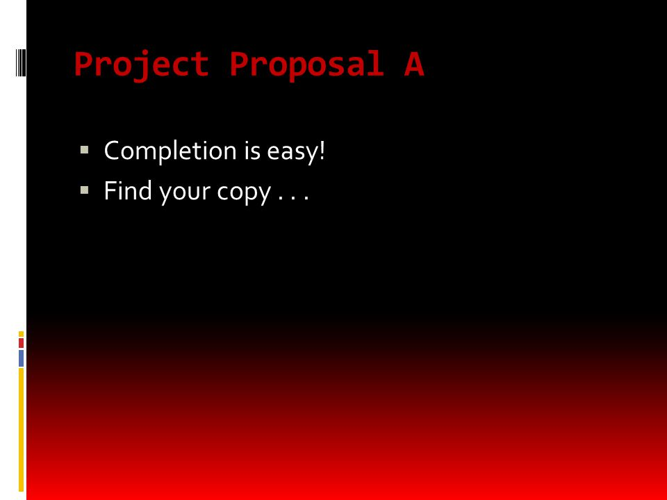 Project Proposal A  Completion is easy!  Find your copy...