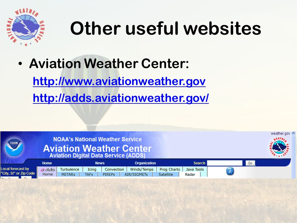 Other useful websites Aviation Weather Center: