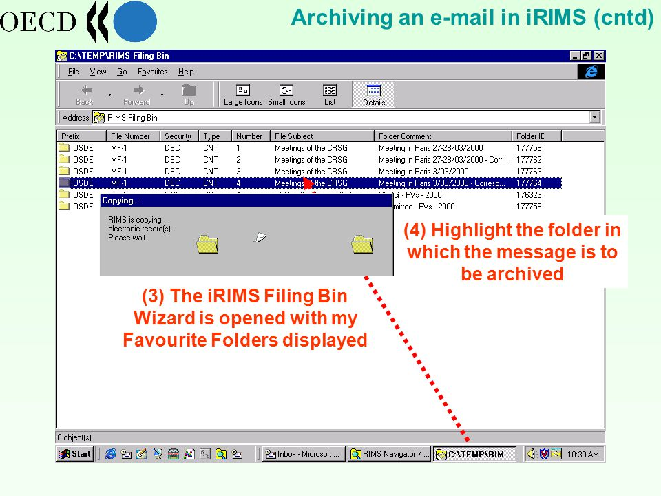(3) The iRIMS Filing Bin Wizard is opened with my Favourite Folders displayed (4) Highlight the folder in which the message is to be archived Archiving an  in iRIMS (cntd)